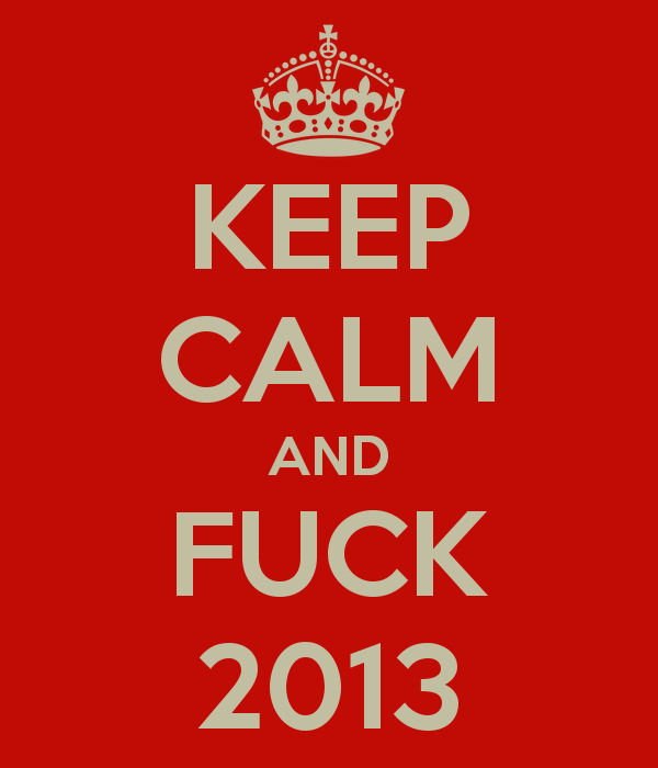 keep-calm-and-fuck-2013